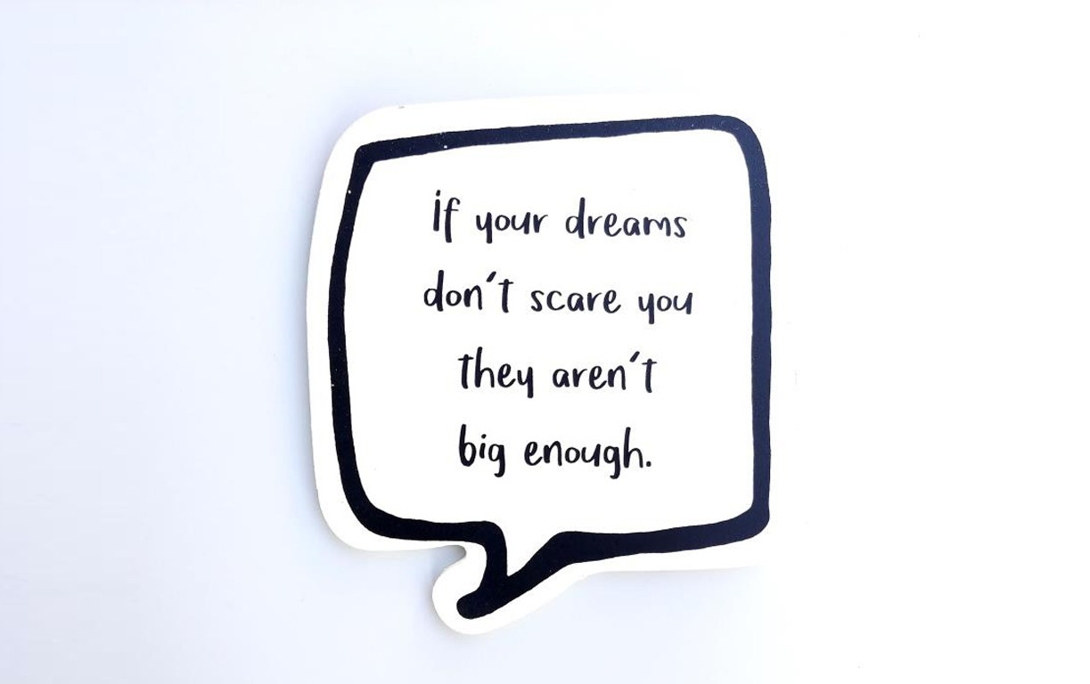 ...if your dreams
