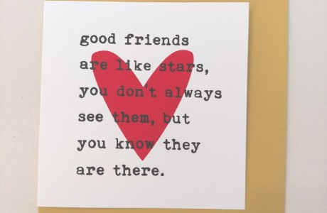...good friends are like stars