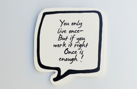 ...You only live once