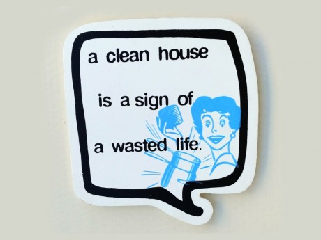 ...a clean house is