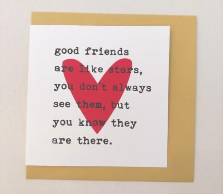 ...good friends are like stars