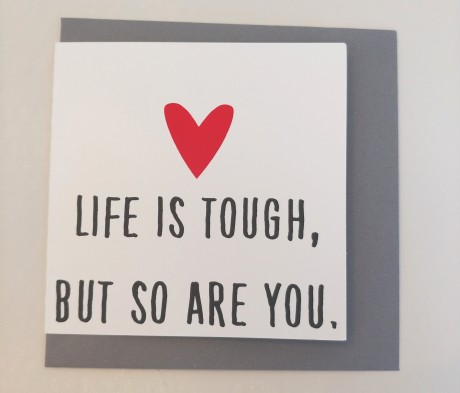 ...LIFE IS TOUGH, BUT