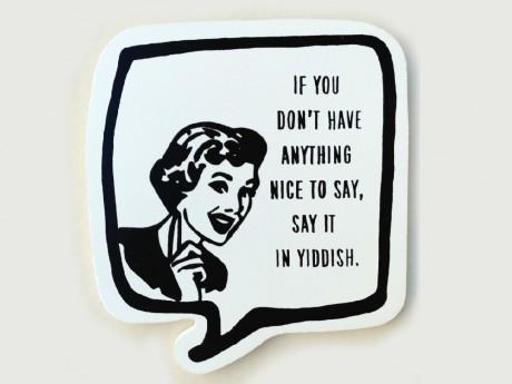 SAY IT IN YIDDISH...